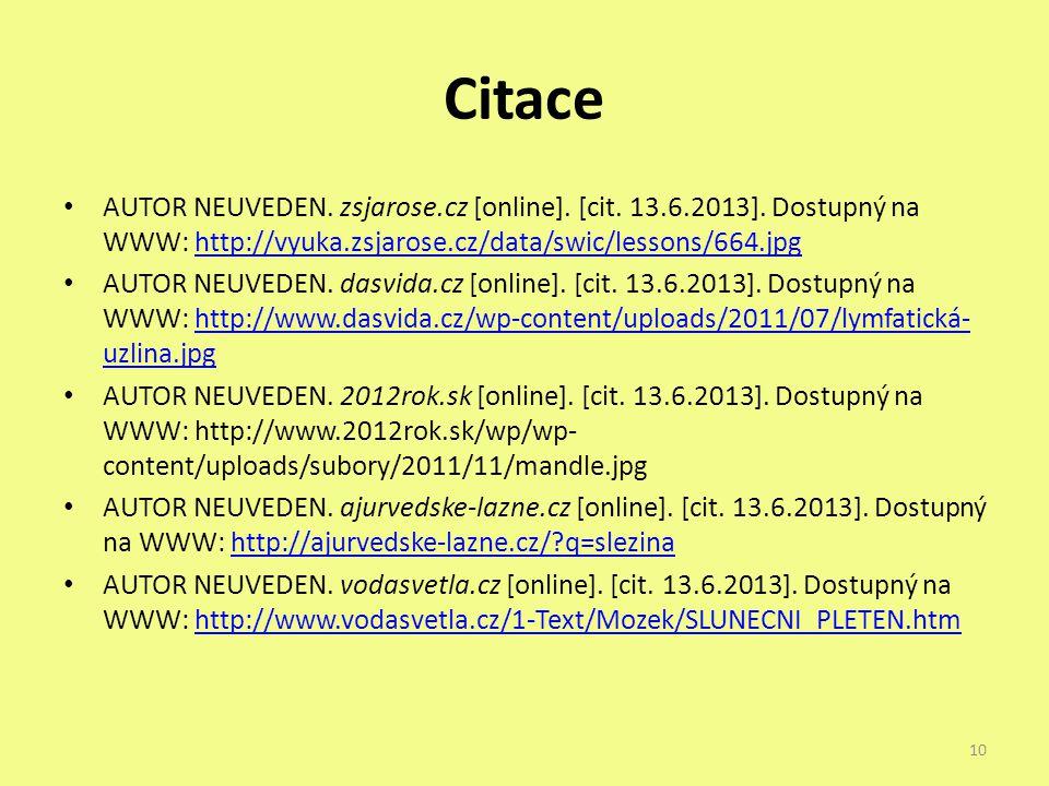 Citace AUTOR NEUVEDEN. zsjarose.cz [online]. [cit. 13.6.2013]. Dostupný na WWW: http://vyuka.zsjarose.cz/data/swic/lessons/664.jpg.